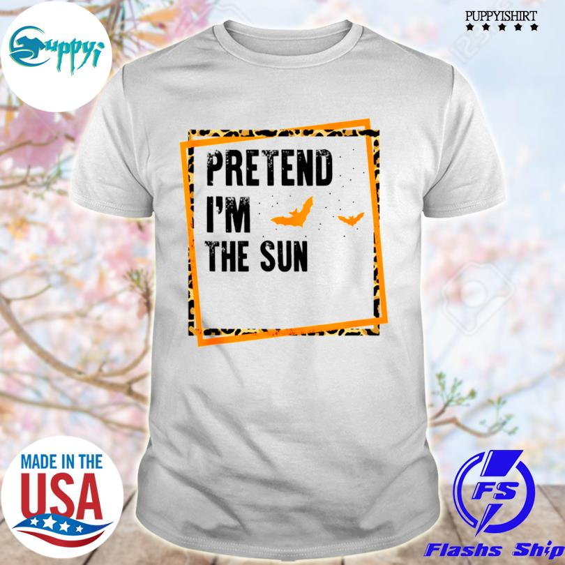 Best pretend I'm the sun easy lazy halloween costume party shirt