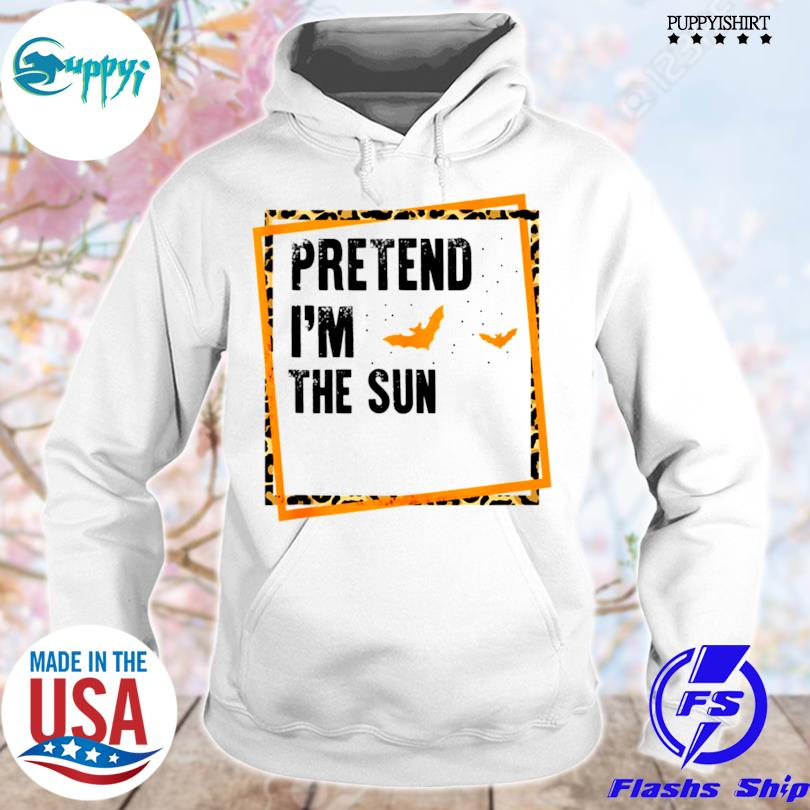 Best pretend I'm the sun easy lazy halloween costume party s hoodie