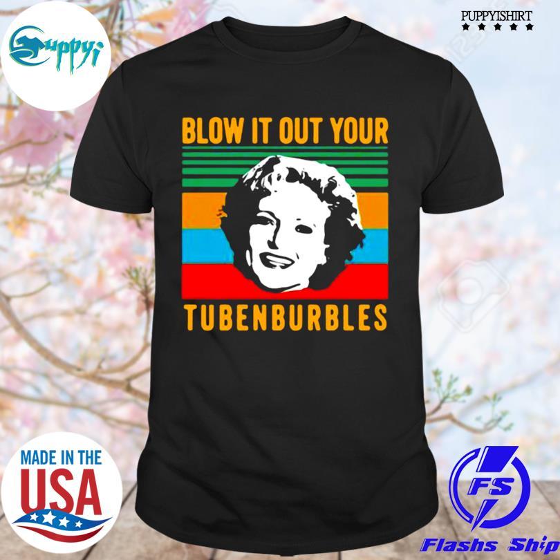 Premium blow it out your tubenburbles vintage shirt